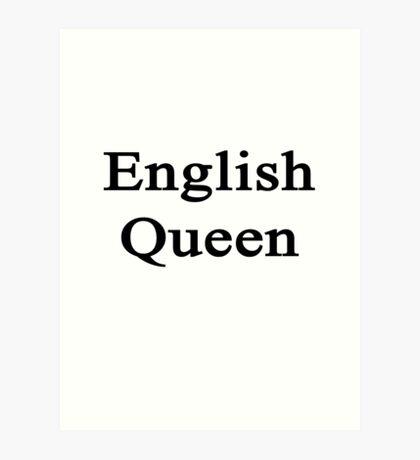 English Queen  Art Print