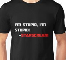Starscream: I'm Stupid (White Version) Unisex T-Shirt