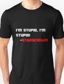 Starscream: I'm Stupid (White Version) T-Shirt