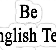 When I Grow Up I Want To Be An English Teacher Like My Grandma  Sticker