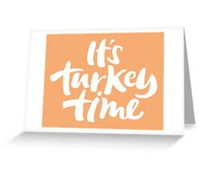Modern and Happy 'It's Turkey Time' Thanksgiving Dinner Lettering Greeting Card