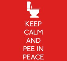 keep calm and pee in peace by karlangas