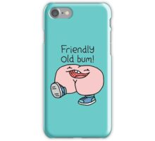 "Willy Bum Bum - ""Friendly Old Bum!"" iPhone Case/Skin"