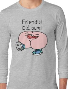 "Willy Bum Bum - ""Friendly Old Bum!"" Long Sleeve T-Shirt"