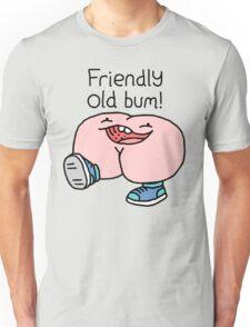 "Willy Bum Bum - ""Friendly Old Bum!"" Unisex T-Shirt"