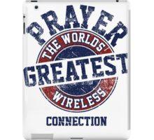 Prayer The Greatest Wireless Connection iPad Case/Skin
