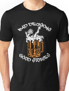 Bad Decisions Good Stories Beer Shirt Unisex T-Shirt