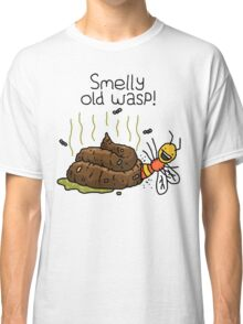 "Willy Bum Bum - ""Smelly Old Wasp!"" Classic T-Shirt"