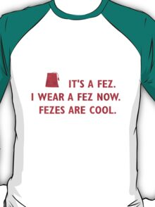 Fezes are cool T-Shirt