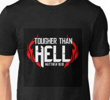 Tougher Than Hell Unisex T-Shirt