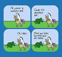 All Water Is Dinosaur Pee And Definitely Not Unicorn Pee by jezkemp
