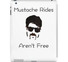 No Free Mustache Rides iPad Case/Skin