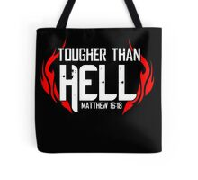 Tougher Than Hell Tote Bag