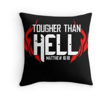 Tougher Than Hell Throw Pillow
