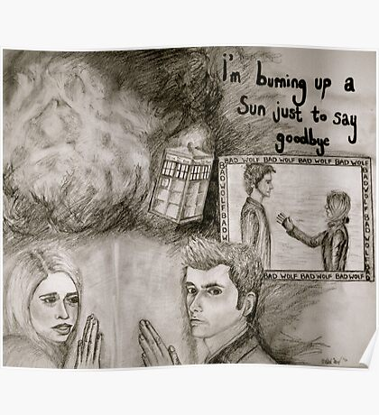 i'm burning up a sun just to say goodbye Poster