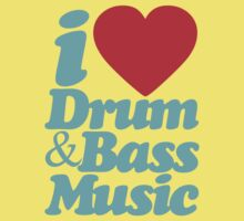 I Love Drum & Bass Music (Cyan) by DropBass