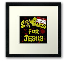 Zombies For Jesus Framed Print