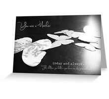 You are a Mother (multiple loss) Greeting Card