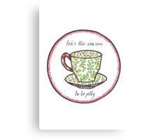 Tea's The Season Canvas Print