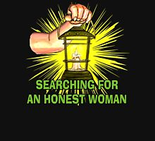 Searching For An Honest Woman Unisex T-Shirt