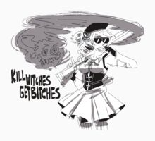 Kill Witches, Get Bitches. by Lauren Zukauskas