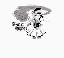 Kill Witches, Get Bitches. Unisex T-Shirt