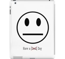 Have a Day iPad Case/Skin