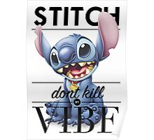 Stitch Don't Kill My Vibe Poster