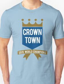 Crown Town - 2015 World Champions! T-Shirt