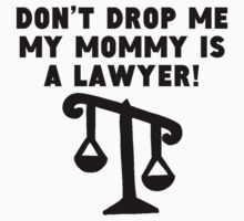 My Mommy Is A Lawyer Kids Tee