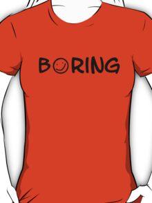 Boring black 2 T-Shirt
