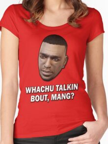Whachu Talkin Bout, Mang? Women's Fitted Scoop T-Shirt