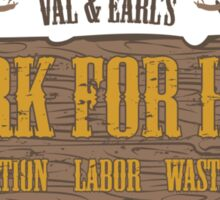 Val & Earl's Work for Hire Sticker