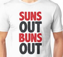 Suns Out Buns Out Unisex T-Shirt
