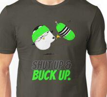 Shut Up & Buck Up! v.1 Unisex T-Shirt