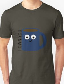 Coffee Owns You Unisex T-Shirt