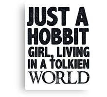 Just a Hobbit Girl Living in a Tolkien World Canvas Print