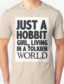 Just a Hobbit Girl Living in a Tolkien World T-Shirt