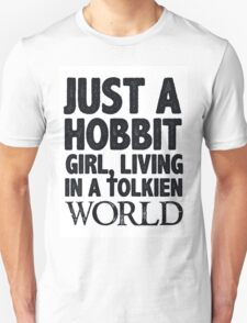 Just a Hobbit Girl Living in a Tolkien World T-Shirt
