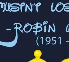 Robin Williams quote Sticker