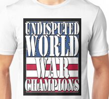 Undisputed World War Champions - tshirt Unisex T-Shirt