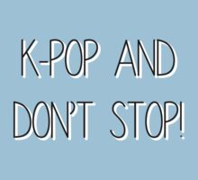 K-Pop and Don't Stop! Baby Tee