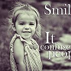 Smile. by Kingstonshots