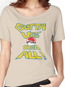 Gotta Use Them All! side 2 Women's Relaxed Fit T-Shirt