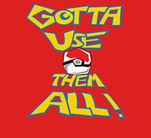 Gotta Use Them All! side 2 Unisex T-Shirt