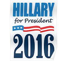 Hilary Clinton For President Poster