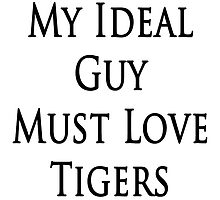 My ideal guy must love tigers by supernova23