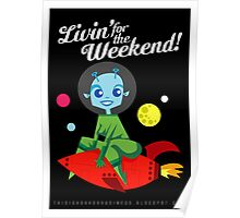 Livin' for the Weekend! Poster