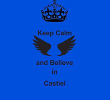 Keep Calm and Believe in Cas -Iphone case by sweetangelbutts