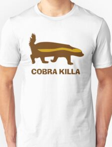 Honey Badger Cobra Killa Unisex T-Shirt